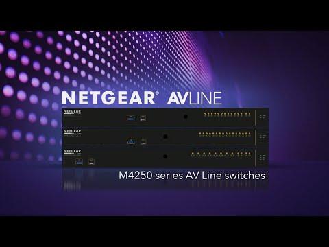 Introducing the NETGEAR M4250 AV Line Switch Series